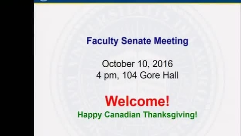 Thumbnail for entry 2016-2017/05Faculty Senate Meeting Oct. 10th 2016 with video.mp4