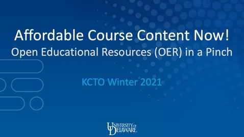 Thumbnail for entry Affordable Course Content Now! Open Educational Resources (OER) in a Pinch