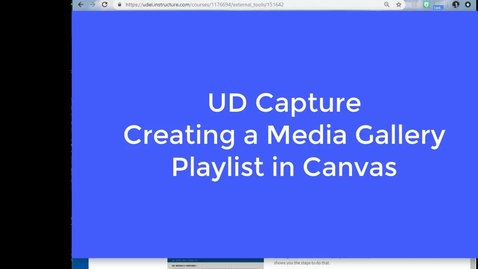 Thumbnail for entry UD Capture Creating a Media Gallery Playlist in Canvas