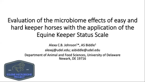 Thumbnail for entry Evaluation of the microbiome effects of easy and hard keeper horses with the application of the Equine Keeper Status Scale , Alexa Johnson