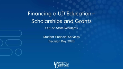 Thumbnail for entry Financing a UD Education - Scholarships and Grants (Out-of-State Residents)