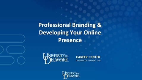 Thumbnail for entry Professional Branding & Developing Your Online Presence