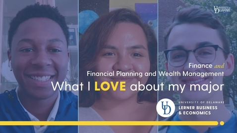 Thumbnail for entry What I Love About My Major — Finance and Financial Planning and Wealth Management