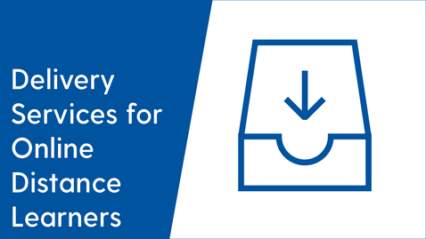Thumbnail for entry Delivery Services for Online Distance Learners