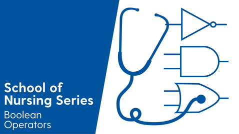 Thumbnail for entry School of Nursing - Boolean Operators