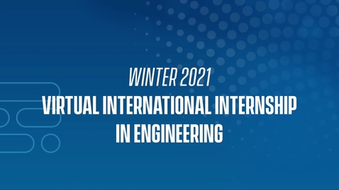 Thumbnail for entry 21W Virtual International Internship in Engineering