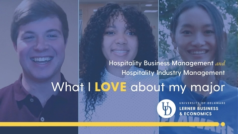 Thumbnail for entry What I Love About My Major —Hospitality