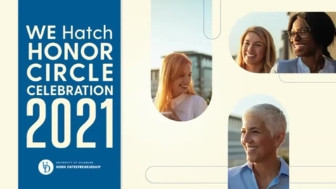 Thumbnail for entry WE Hatch Honors Circle Celebration on May 4th, 2021