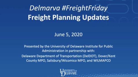 Thumbnail for entry Delmarva FreightFriday: Freight Planning Updates | June 5, 2020