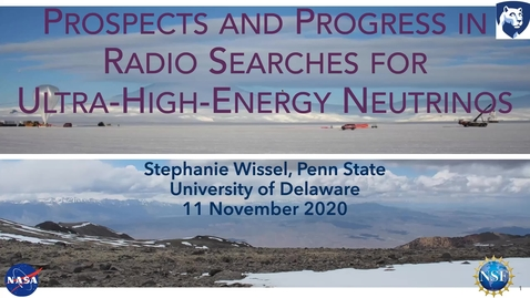 Thumbnail for entry Stephanie Wissel PennState 2020/11/11 | Prospects and Progress in Radio Searches for Ultra-High-Energy Neutrinos