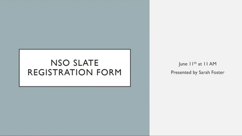 Thumbnail for entry NSO Slate form Presentation & Demo