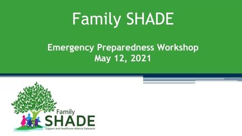Thumbnail for entry Family SHADE Emergency Preparedness Workshop