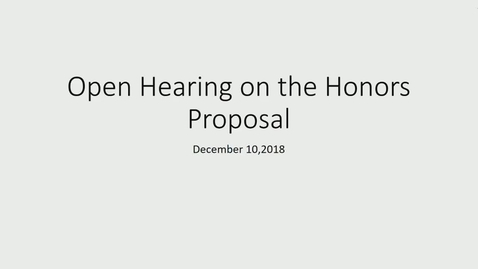 Thumbnail for entry 2018-2019/videos/New Honors Program Open Hearing Dec 10th 2018.mp4