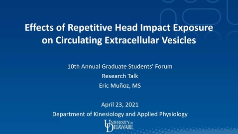 Thumbnail for entry Effects of Repetitive Head Impact Exposure on Circulating Extracellular Vesicles, Eric Munoz (2C)