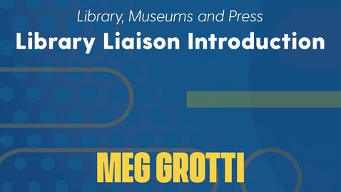 Thumbnail for entry Meg Grotti Introduction