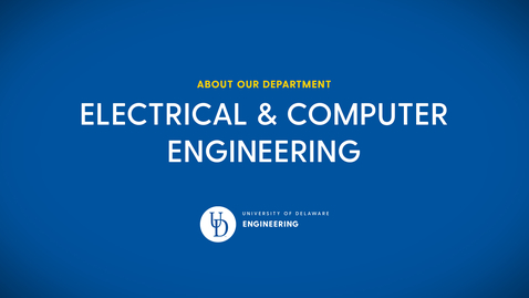 Thumbnail for entry Electrical and Computer Engineering at the University of Delaware