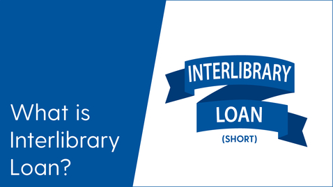 Thumbnail for entry What is Interlibrary Loan - Short