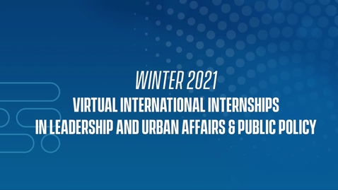 Thumbnail for entry 21W Virtual International Internships in Leadership and Urban Affairs & Public Policy