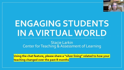 Thumbnail for entry Faculty Resilience Series: Engaging Students in a Virtual World