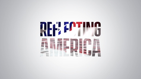 Thumbnail for entry Reflecting America
