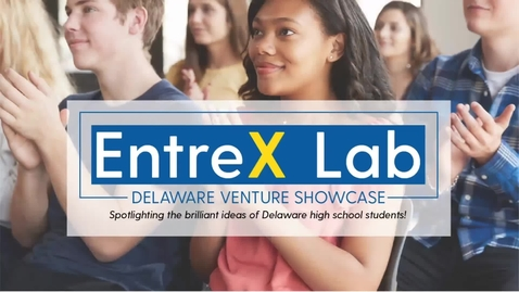 Thumbnail for entry EntreX Lab Delaware Venture Showcase 2021