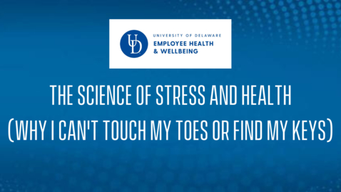 Thumbnail for entry Faculty Resilience Series: The Science of Stress and Health