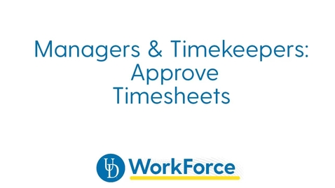 Thumbnail for entry 71v_Managers _Timekeepers_Approve_Timesheets