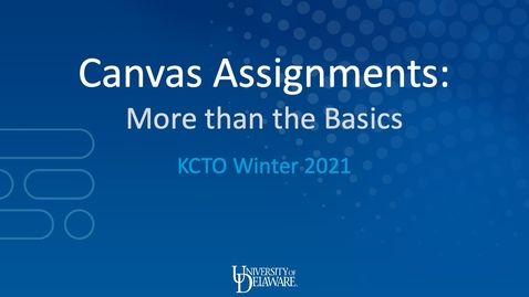 Thumbnail for entry Canvas Assignments - More than the Basics