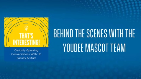 Thumbnail for entry That's Interesting: Behind the Scenes with YoUDee