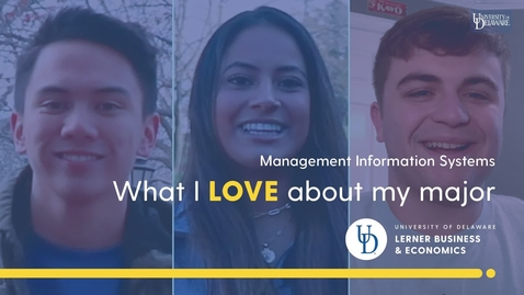 Thumbnail for entry What I Love About My Major — Management Information Systems