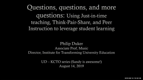 Thumbnail for entry KCTO: Questions, questions, and more questions: Using Just-in-time teaching, Think-Pair-Share, and Peer Instruction to leverage student learning