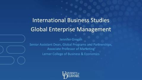 Thumbnail for entry International Business and Global Enterprise Management — Lerner College of Business and Economics