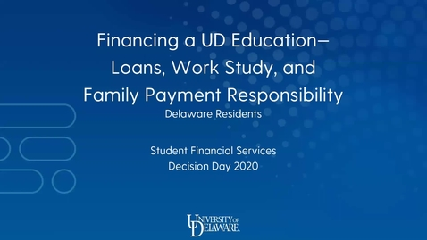 Thumbnail for entry Financing a UD Education - Loans, Work-Study, and Family Payment Responsibility (Delaware Residents)