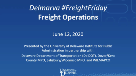 Thumbnail for entry Delmarva FreightFriday: Freight Operations | June 12, 2020
