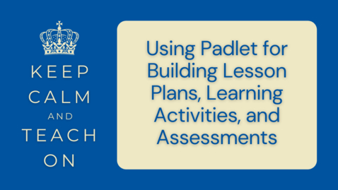 Thumbnail for entry KCTO: Using Padlet for Building Lesson Plans, Learning Activities, and Assessments