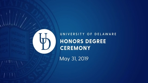 Thumbnail for entry 2019 University of Delaware Honors Degree and Honors Degree with Distinction Medal Ceremony
