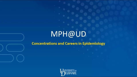 Thumbnail for entry MPH@UD: Concentrations and Careers in Epidemiology
