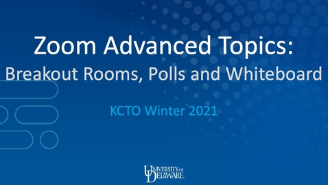 Thumbnail for entry Zoom Advanced Topics: Breakout Rooms, Polls, and Whiteboard