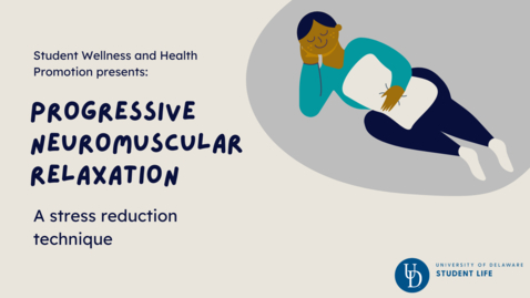 Thumbnail for entry Progressive Neuromuscular Relaxation