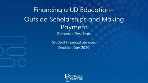 Thumbnail for entry Financing a UD Education - Outside Scholarships and Making Payment (Delaware Residents)