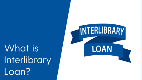 Thumbnail for entry What is Interlibrary Loan?