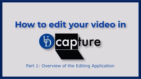 Thumbnail for entry UD Capture Editing - Part 1