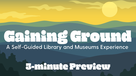Thumbnail for entry Gaining Ground: A 3-Minute Preview