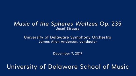 Thumbnail for entry UDSO: Music of the Spheres Waltzes Op 235