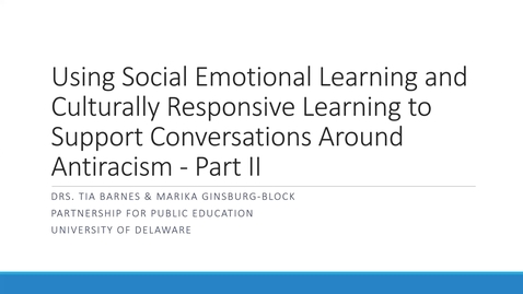 Thumbnail for entry Using SEL and Culturally Responsive Pedagogy To Support Conversations Around Anti-Racism (Part 2)
