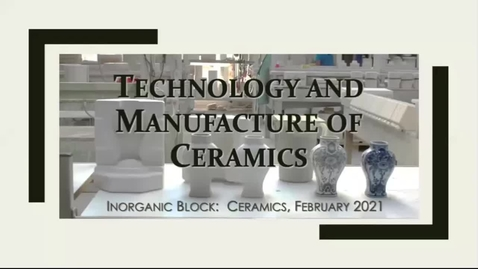 Thumbnail for entry technology and manufacture of ceramics