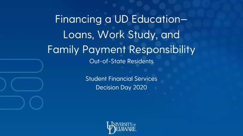 Thumbnail for entry Financing a UD Education - Loans, Work Study and Family Payment Responsibility (Out-of-State Residents)