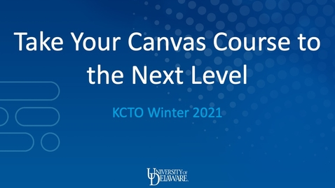 Thumbnail for entry Take Your Canvas Course to the Next Level