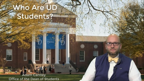 Thumbnail for entry Who are UD Students presented by Adam Cantley
