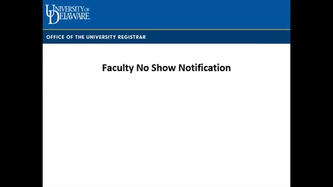Thumbnail for entry Faculty No Show Notification Video